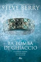 La tomba di ghiaccio ebook by Steve Berry,Elisa Villa