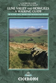 The Lune Valley and Howgills - A Walking Guide ebook by Dennis Kelsall,Jan Kelsall