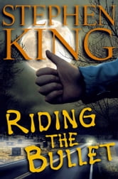 Riding the Bullet ebook by Stephen King