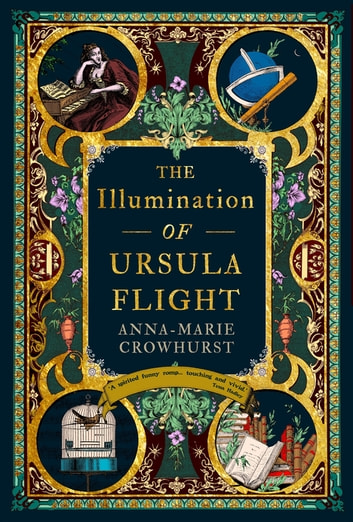 The Illumination of Ursula Flight ebook by Anna-Marie Crowhurst