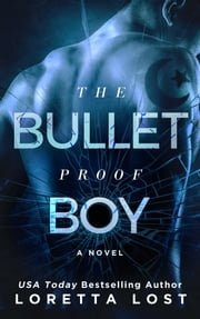 The Bulletproof Boy ebook by Loretta Lost