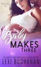 ebook Baby Makes Three de Lexi Buchanan