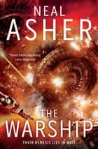The Warship: The Rise of Jain 2 ebook by Neal Asher