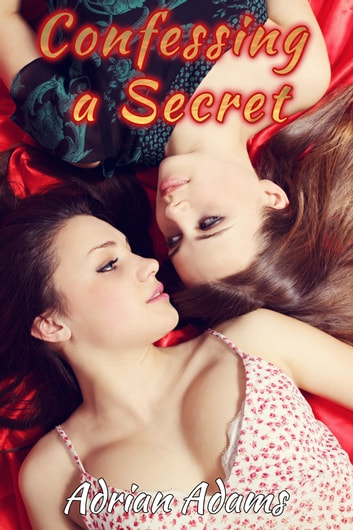 Confessing a Secret eBook by Adrian Adams