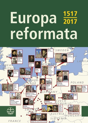 Europa reformata (English Edition) - Reformationsstädte Europas und ihre Reformatoren ebook by