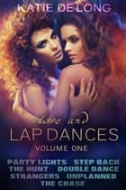 Love and Lapdances Volume One (#1-7) - Love and Lapdances ebook by Katie de Long