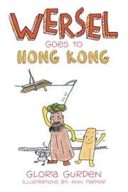 WERSEL Goes to HONG KONG ebook by GLORia GuRDeN
