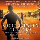 Right between the Eyes audiobook by William W. Johnstone, J. A. Johnstone