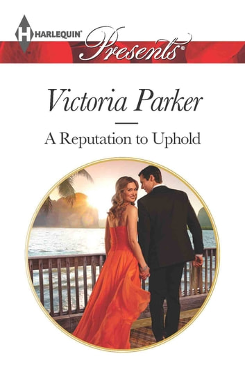 A Reputation to Uphold ebook by Victoria Parker