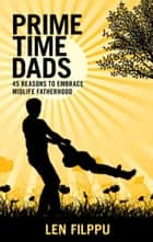 Prime Time Dads ebook by Len Filppu