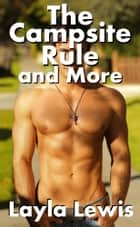 The Campsite Rule and More ebook by Layla Lewis