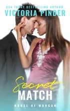 Secret Match ebook by Victoria Pinder