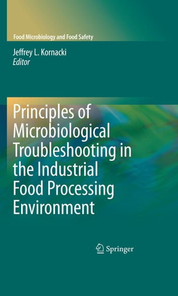 Principles of Microbiological Troubleshooting in the Industrial Food Processing Environment ebook by Michael P. Doyle
