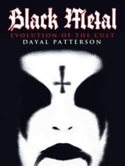 Black Metal - Evolution of the Cult ebook by Dayal Patterson