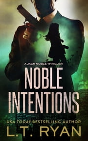 Noble Intentions ebook by L.T. Ryan