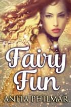 Fairy Fun ebook by Anita Philmar