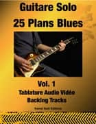 Guitare Solo 25 Plans Blues Vol. 1 ebook by Kamel Sadi