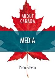About Canada: Media ebook by Peter Steven
