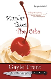 Murder Takes The Cake ebook by Gayle Trent