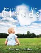 Messages in the Clouds ebook by Marian S. Taylor