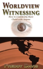 Worldview Witnessing ebook by Freddy Davis