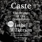 Caste (Oprah's Book Club) - The Origins of Our Discontents audiobook by Isabel Wilkerson