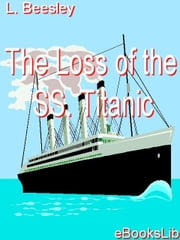 The Loss of the SS. Titanic ebook by Beesley, Lawrence
