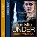 One Mile Under audiobook by Andrew Gross