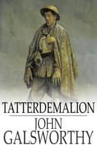 Tatterdemalion ebook by John Galsworthy