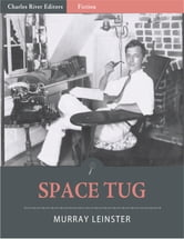 Space Tug (Illustrated) ebook by Murray Leinster