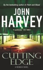 Cutting Edge - (Resnick 3) ebook by John Harvey