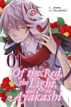 Of the Red, the Light, and the Ayakashi, Vol. 1 ebook by HaccaWorks*, Nanao