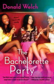The Bachelorette Party ebook by Donald Welch
