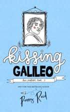 Kissing Galileo - Friends to Lovers New Adult Romance ebook by Penny Reid