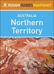 Rough Guides Snapshot Australia: Northern Territory ebook by Rough Guides