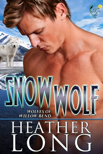 Snow Wolf ebook by Heather Long