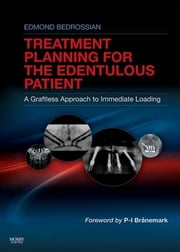 Implant Treatment Planning for the Edentulous Patient ebook by Edmond Bedrossian