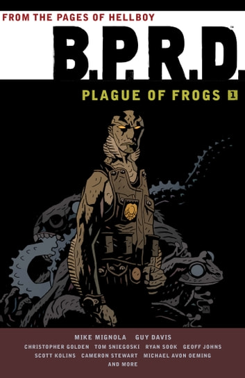 B.P.R.D. Plague of Frogs Volume 1 ebook by Mike Mignola
