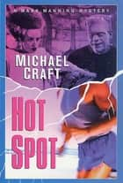 Hot Spot - A Mark Manning Mystery ebook by Michael Craft