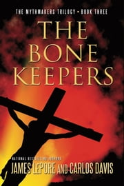 The Bone Keepers ebook by James LePore,Carlos Davis
