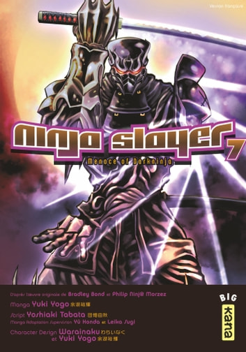 Ninja slayer - Tome 7 - Ninja Slayer T7 ebook by Yuki Yogo,Bradley Bond,Yoshiaki Tabata