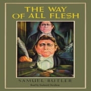 The Way of All Flesh audiobook by Samuel Butler