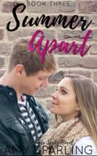 Summer Apart - The Summer Series, #3 ebook by Amy Sparling