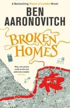Broken Homes - The Fourth Rivers of London novel ebook by Ben Aaronovitch