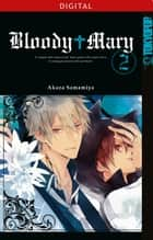 Bloody Mary 02 ebook by Akaza Samamiya