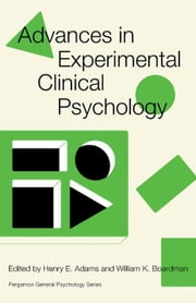 Advances in Experimental Clinical Psychology: Pergamon General Psychology Series ebook by Adams, Henry E.