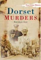 Dorset Murders ebook by Nicola Sly