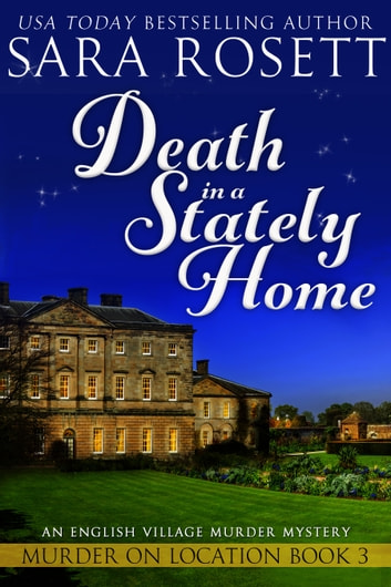 Death in a Stately Home - An English Village Murder Mystery ebook by Sara Rosett
