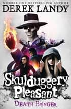 Death Bringer (Skulduggery Pleasant, Book 6) ebook by