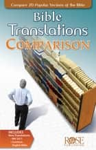 Bible Translations Comparison ebook by Rose Publishing